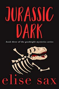 Jurassic Dark by Elise Sax