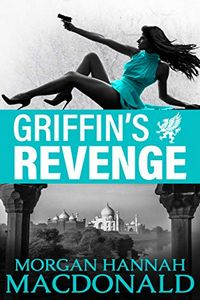 Griffin's Revenge by Morgan Hannah MacDonald