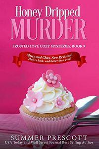 Honey Dripped Murder by Summer Prescott
