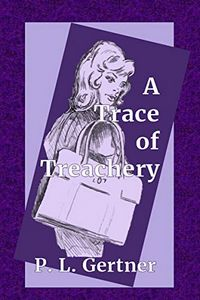 A Trace of Treachery by P. L. Gertner