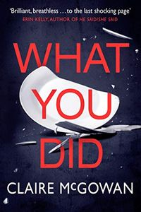 What You Did by Claire McGowan
