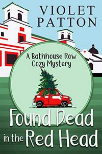 Found Dead in the Red Head by Violet Patton