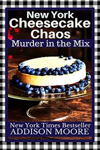 New York Cheesecake Chaos by Addison Moore