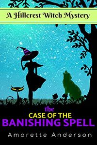 The Case of the Banishing Spell by Amorette Anderson