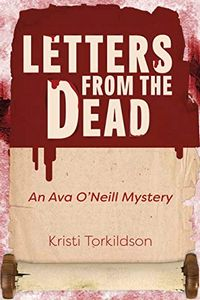 Letters from the Dead by Kristi Torkildson
