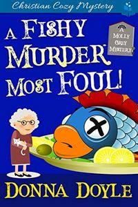 A Fishy Murder Most Foul by Donna Doyle