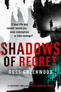 Shadows of Regret by Ross Greenwood
