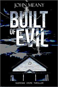 Built of Evil by John Meany