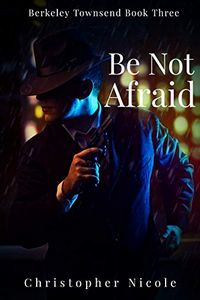 Be Not Afraid by Christopher Nicole