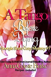 A Tango Before Dying by Anna Celeste Burke