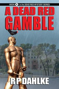 A Dead Red Gamble by R. P. Dahlke