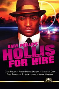 Hollis for Hire by Gary Phillips