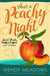 What a Peachy Night by Wendy Meadows