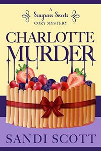 Charlotte Murder by Sandi Scott