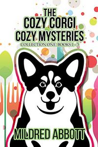 The Cozy Corgi Cozy Mysteries by Mildred Abbott