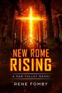 New Rome Rising by Rene Fomby