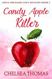 Candy Apple Killer by Chelsea Thomas