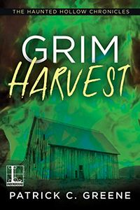 Grim Harvest by Patrick C. Greene
