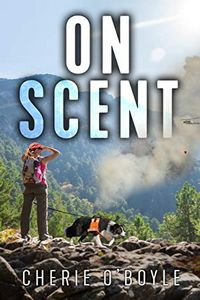 On Scent by Cherie O'Boyle