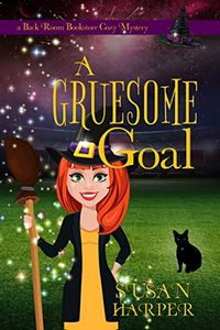 A Gruesome Goal by Susan Harper