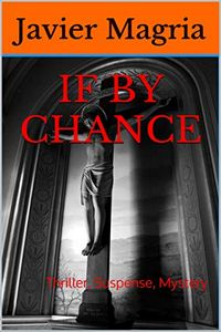 If By Chance by Javier Magria