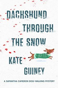 Dachshund Through the Snow by Kate Guiney