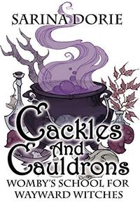 Cackles and Cauldrons by Sarina Dorie