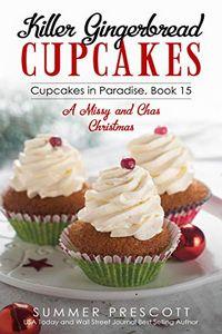 Killer Gingerbread Cupcakes by Summer Prescott