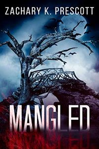 Mangled by Zachary Prescott
