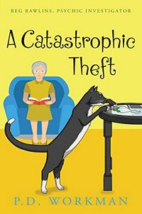 A Catastrophic Theft by P. D. Workman