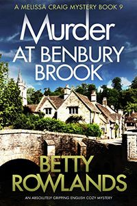 Murder at Benbury Brook by Betty Rowlands