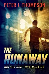 The Runaway by Peter J. Thompson