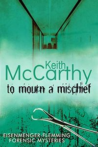 To Mourn a Mischief by Keith McCarthy