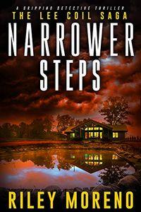 Narrower Steps by Riley Moreno
