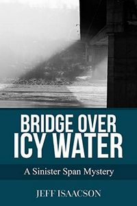 Bridge over Icy Water by Jeff Isaacson