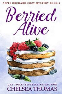 Berried Alive by Chelsea Thomas