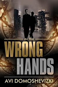 In the Wrong Hands by Avi Domoshevizki