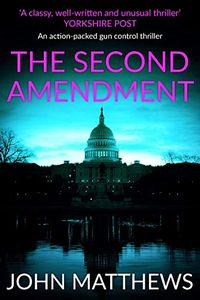 The Second Amendment by John Matthews