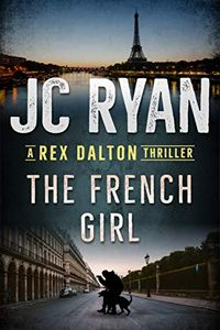 The French Girl by J. C. Ryan