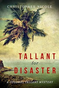 Tallant for Disaster by Christopher Nicole
