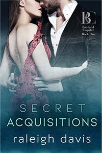 Secret Acquisitions by Raleigh Davis