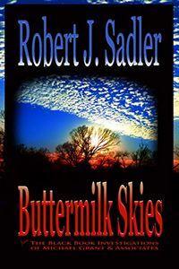Buttermilk Skies by Robert J. Sadler