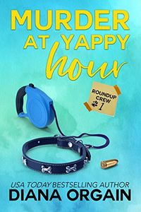 Murder at Yappy Hour by Diana Orgain