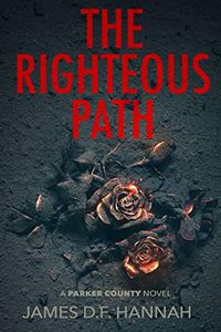 The Righteous Path by James D. F. Hannah