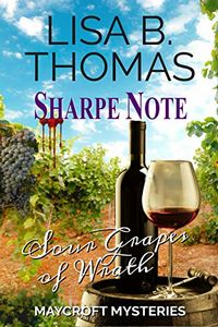 Sour Grapes of Wrath by Lisa B. Thomas