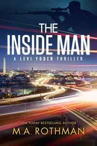 The Inside Man by M. A. Rothman