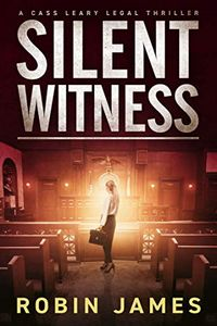 Silent Witness by Robin James