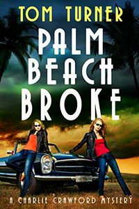 Palm Beach Broke by Tom Turner