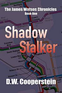 Shadow Stalker by D. W. Cooperstein