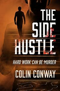 The Side Hustle by Colin Conway